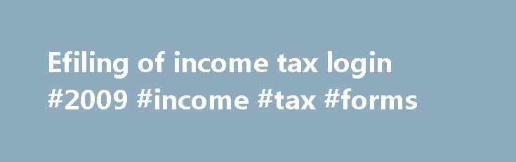 Efiling of income tax login #2009 #income #tax #forms http://income.nef2.com/efiling-of-income-tax-login-2009-income-tax-forms/  #efiling of income tax login # File Validation Utility (FVU) version 2.147 (to validate statement(s) pertaining to FY 2007-08 to 2009-10) and FVU version 5.1 (to validate statement(s) pertaining to FY 2010-11 onwards) are available for download at TIN website. NSDL e-Gov Return Preparation Utility (RPU version 1.6) for e-TDS/TCS Statements from FY 2007-08 onwards…