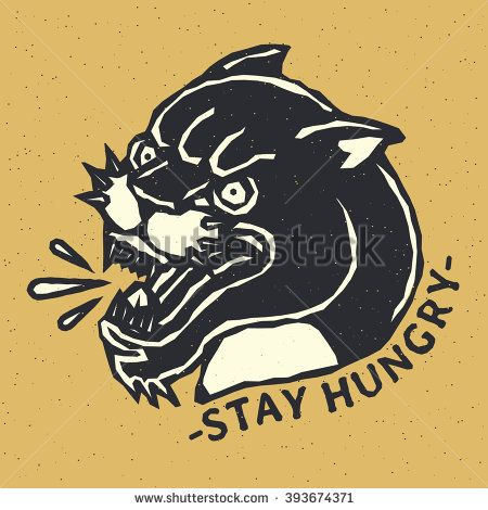 Stay Hungry. Creative Quote Typography Vintage, Motivation Poster Concept With Angry Black Panther Head. Traditional Tattoo Flash. Vector illustration On Grange Texture Background