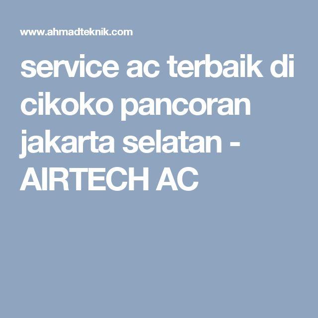 service ac terbaik di cikoko pancoran jakarta selatan - AIRTECH AC