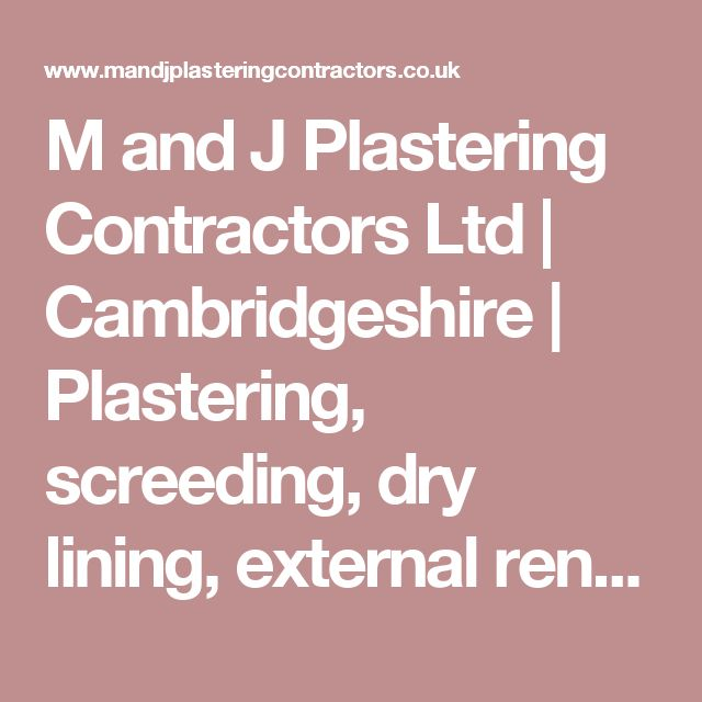 M and J Plastering Contractors Ltd | Cambridgeshire | Plastering, screeding, dry lining, external rendering, pump screeding, and external wall insulation, Plasterer Cambridge.