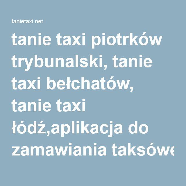 tanie taxi piotrków trybunalski, tanie taxi bełchatów, tanie taxi łódź,aplikacja do zamawiania taksówek łódź, aplikacja do zamawiania taxi łódź,aplikacja taxi 800400400, najtańsze taxi łódź, najtańsze taxi w łodzi, tani przewóz osób, tanie taxi łódź, taxi kurier tanio, taxi łódźtanie taxi piotrków trybunalski, tanie taxi bełchatów, tanie taxi łódź,aplikacja do zamawiania taksówek łódź, aplikacja do zamawiania taxi łódź,aplikacja taxi 800400400, najtańsze taxi łódź, najtańsze taxi w łodzi…