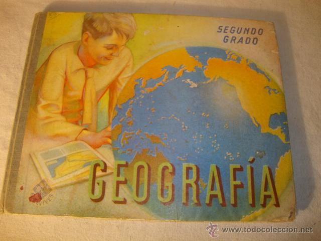 ANTIGUO LIBRO ESCUELA GEOGRAFIA SEGUNDO GRADO 1950  ELDEVIVES Fecha 1950 Editorial LUIS VIVES S.A.