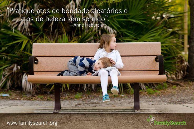 """""""Pratique atos de bondade aleatórios e atos de beleza sem sentido."""" —Anne Hebert #EncontreLeveEnsine #CompartilheSuaFelicidade no grupo Facebook da Área Brasil em http://on.fb.me/1IE7B11"""