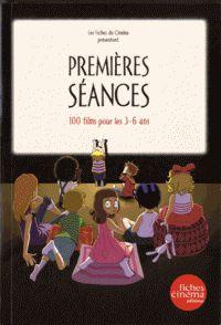 Premières séances - 100 films pour les 3-6 ans / Nicolas Marcadé et Jef Costello. - Fiches cinéma éditions, 2013         791.4 PRE             http://hip.univ-orleans.fr/ipac20/ipac.jsp?session=F448F2F820512.1127&profile=scd&source=~!la_source&view=subscriptionsummary&uri=full=3100001~!517527~!1&ri=1&aspect=subtab48&menu=search&ipp=25&spp=20&staffonly=&term=Premi%C3%A8res+s%C3%A9ances&index=.GK&uindex=&aspect=subtab48&menu=search&ri=1&limitbox_1=LO01+=+IOIUF+or+SE01+=+IOIUF+or+$LD6+=+RELEC