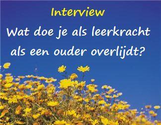 Interview: Wat doe je als leerkracht als een ouder overlijdt?