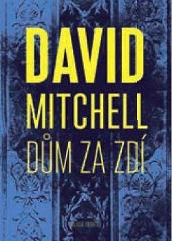 Dům za zdí (David Mitchell) [CZ] Kniha
