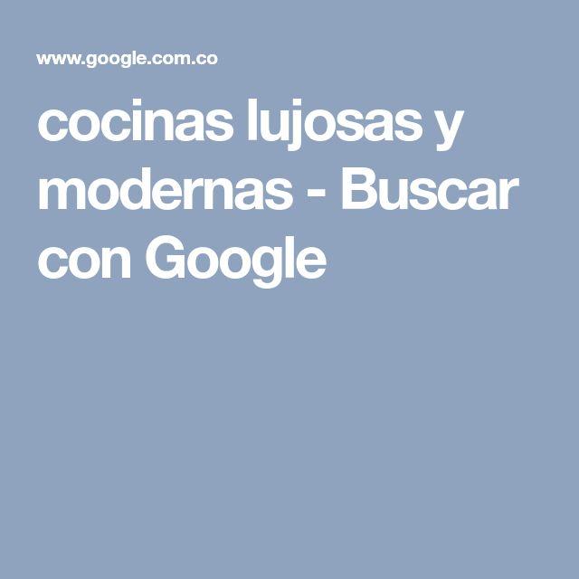 cocinas lujosas y modernas - Buscar con Google