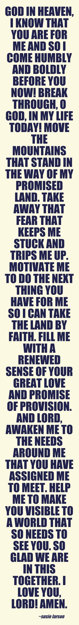 This is the cry of my heart unto The Lord, this is my prayer for myself and my brothers and sisters In Christ Jesus.