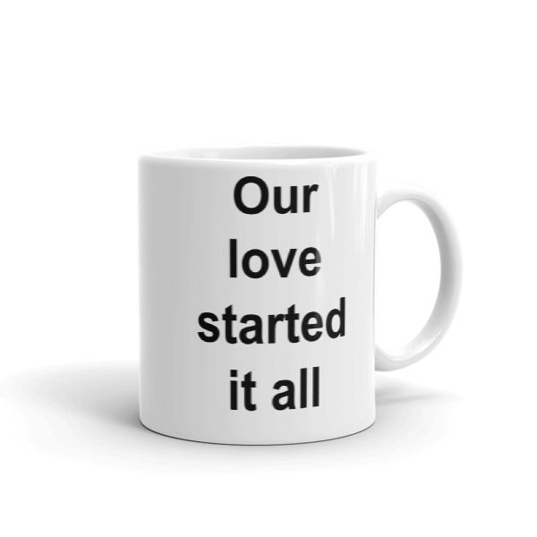 Our love started it all Mug //FREE Shipping //     #quotes