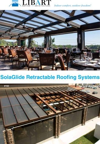 Libart SolaGlide Retractable Roofing Catalog SolaGlide Retractable Roofing Systems, are similar to a fixed skylight but with the ability to be opened and closed. http://www.catalogindustry.com/en/Document/1529/libart-solaglide-retractable-roofing-catalog-catalogs