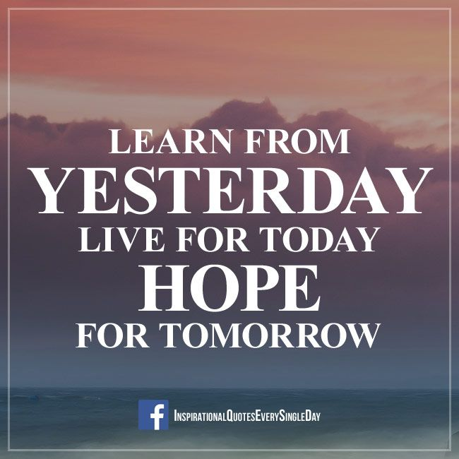 Learn from yesterday, live for today, hope for tomorrow. Albert Einstein #quotes #motivation #inspiration https://www.facebook.com/InspirationalQuotesEverySingleDay/