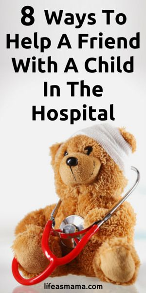 It can be difficult to know how to help a friend in need, especially one with a child so sick they are in the hospital. These are some simple and tangible ways to show your friend you're there for them.