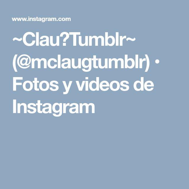 ~Clau❤Tumblr~ (@mclaugtumblr) • Fotos y videos de Instagram