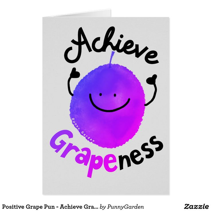Positive Grape Pun - Achieve Grapeness Card #punnygarden #fruits #puns #encouragement #motivational