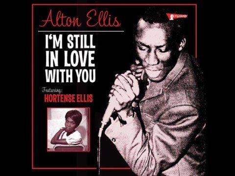 Alton Ellis - I'm Still In Love With You Girl
