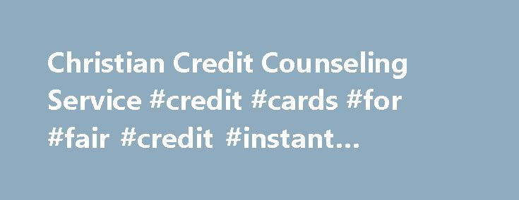 Christian Credit Counseling Service #credit #cards #for #fair #credit #instant #approval http://credit-loan.remmont.com/christian-credit-counseling-service-credit-cards-for-fair-credit-instant-approval/  #christian credit counseling # How can we help you to a brighter future? Solutions. Support. Success. Have you lost your job or had a drop in income? Are you close to bankruptcy? Do you avoid answering the phone in case it's a creditor? Are you having trouble making your payments on time?…