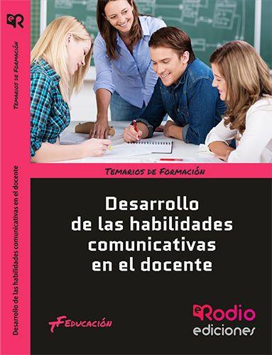 Desarrollo de las habilidades comunicativas en el docente: http://kmelot.biblioteca.udc.es/record=b1529712~S1*gag