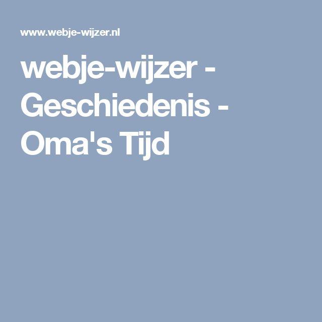 webje-wijzer - Geschiedenis - Oma's Tijd