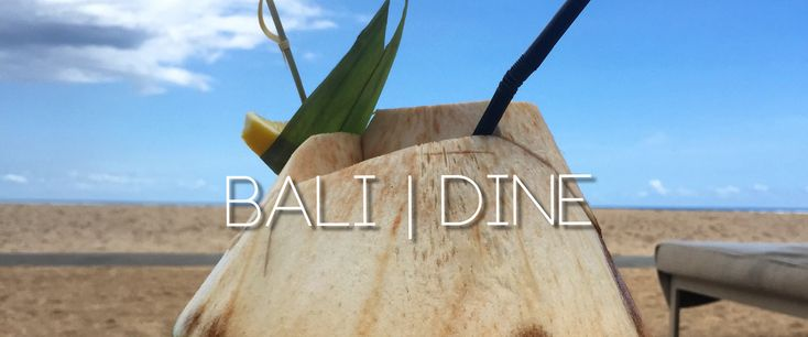 Dining Guide in Bali from Amore & Vita (Shay Mitchell's blog)