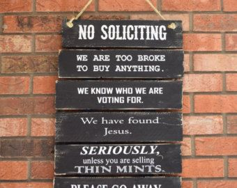 No Soliciting sign we are too broke to buy by AmericanAtHeart