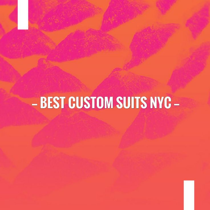 Take a look at my blogpost, folks👇 Best Custom Suits NYC https://sewbespokeclothing.com/2017/05/24/best-custom-suits-nyc/?utm_campaign=crowdfire&utm_content=crowdfire&utm_medium=social&utm_source=pinterest