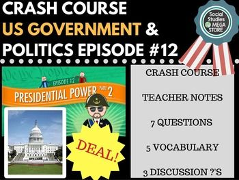 Presidential Powers 2: Crash Course Government and Politics #12 Here is what is included in this 5 page download: 1. Note Taking Guide for Students: This is essentially a blank section to take notes in. 2. Teacher Notes : A place for the students to write a short summary of what they have watched. 3.