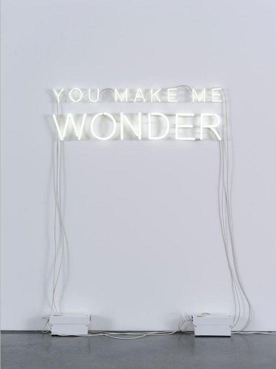 You Make Me Wonder, Jeppe Hein @ 303 Gallery #quote