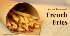 THE BEST homemade french fries!