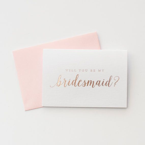 """Rose gold foil - you asked, we delivered! Our new bridesmaid invitations ask """"Will You Be My..."""" in the season's hottest foil color. These sweet little notecards are blank inside for your personal message. Available now with a variety of envelope colors at http://starboardpress.etsy.com."""