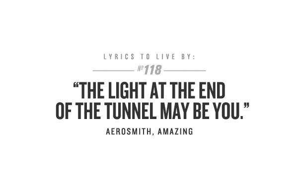 "Aerosmith - Amazing ""So, from all of us at Aerosmith to all of you out there, wherever you are. Remember- the light at the end of the tunnel may be you. Goodnight! """