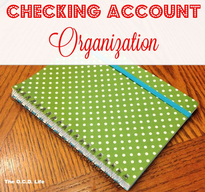 Checking Account Organization at orgjunkie.com