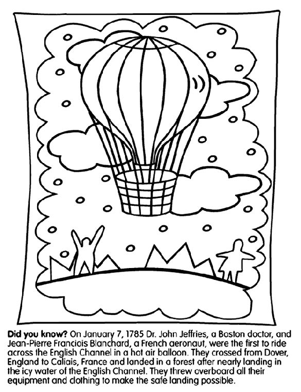 Use Crayola® crayons, colored pencils, or markers to color the hot air balloons in the English Channel Flight.  <b>Did you know?</b><br>On January 7, 1785, Dr. John Jeffries, a Boston doctor, and Jean-Pierre Francois Blanchard, a French aeronaut, were the first to ride across the English Channel in a hot air balloon. They crossed from Dover, England, to Caliais, France, and landed in a forest after nearly landing in the icy water of the English Channel. They threw all o...