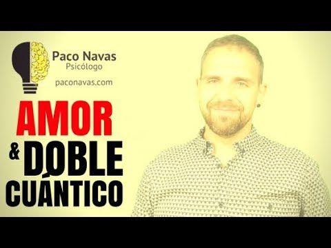 Respuesta a pregunta de amor y doble cuántico - Paco Navas