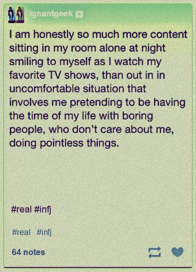 Infj feels -- well, I agree except for the boring people part.  I know a lot of really interesting people, but I do find small talk boring and while I love talking one on one with someone anything involving a crowd just feels like hell to me ...