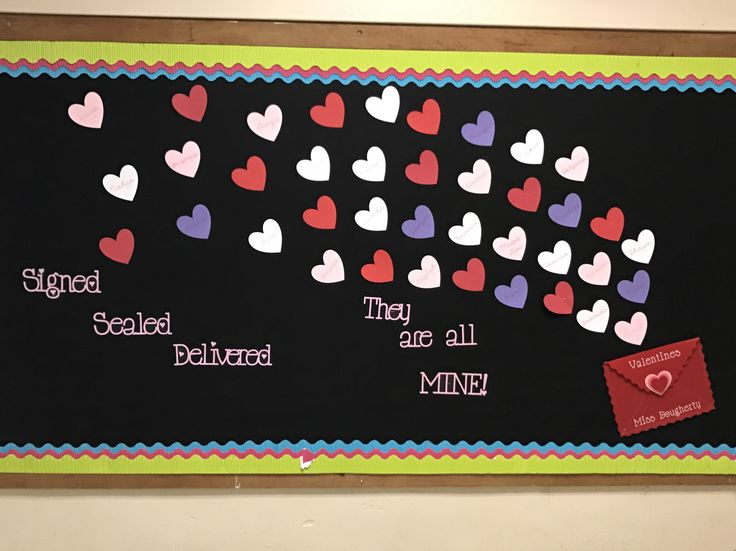 Signed Sealed Delivered, these valentines are all mine! Valentines bulletin board