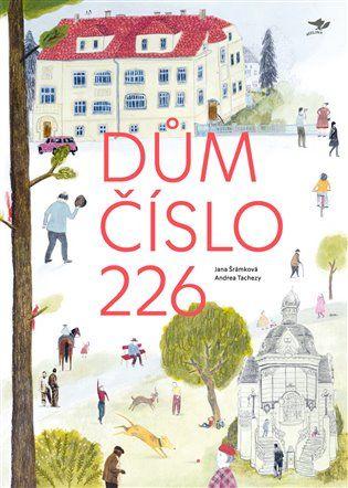 Dům číslo 226 - Jana Šrámková, Andrea Tachezy | Kosmas.cz - internetové knihkupectví