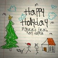 Happy Holiday by B-Greek on SoundCloud