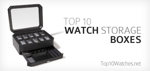 Top 10 Watch Storage Boxes