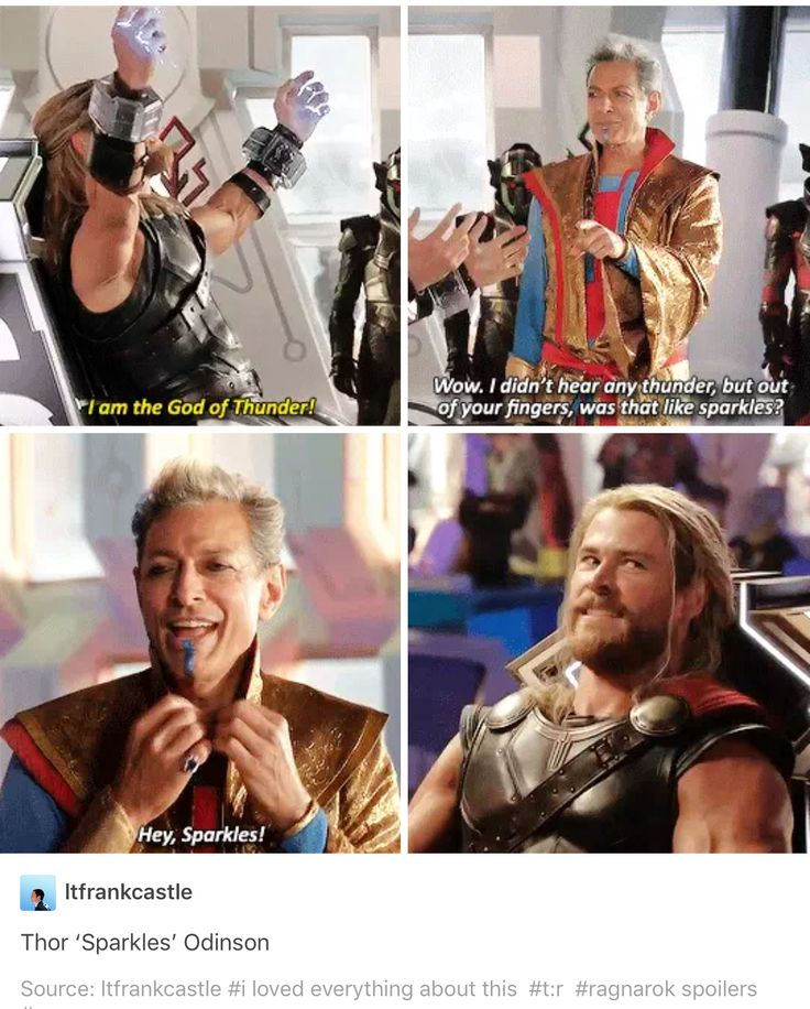 """Thor Ragnarok <== For me, this is especially funny because my mom used to call one of my ex-boyfriends """"Sparkles""""!"""