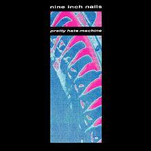 """Nine Inch Nails """"Pretty Hate Machine"""""""