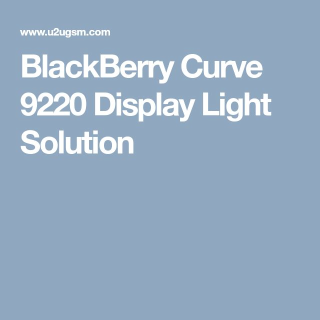 BlackBerry Curve 9220 Display Light Solution