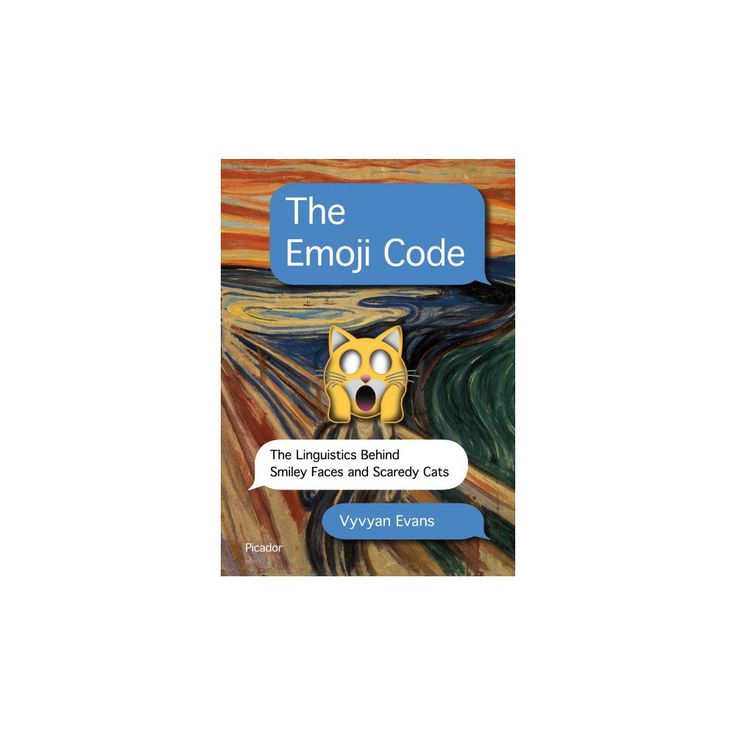 Emoji Code : The Linguistics Behind Smiley Faces and Scaredy Cats (Hardcover) (Vyvyan Evans)