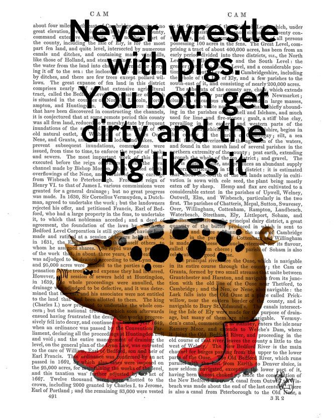 Pig Wrestling Original Illustration Giclee Print Digital Art Pig Art Piggy wall art wall decor wall hanging Inspirational saying pig print by FabFunky on Etsy https://www.etsy.com/listing/117357744/pig-wrestling-original-illustration
