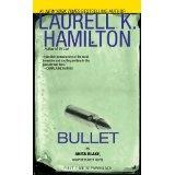 Bullet (ANITA BLAKE, VAMPIRE HUNTER) (Kindle Edition)By Laurell K. Hamilton