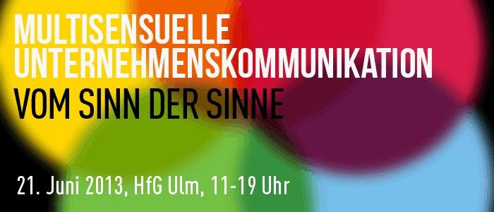 Conference on multisensual communication. Organized by Hochschule Neu-Ulm, event takes place in former Hochschule für Gestaltung Ulm. https://www.hs-neu-ulm.de/forschung/kompetenzzentren/corporate-communications