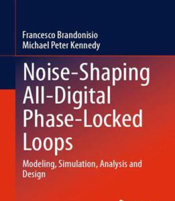 Noise-Shaping All-Digital Phase-Locked Loops: Modeling Simulation Analysis And Design PDF