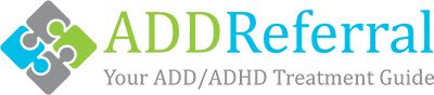 Find Treatment for ADHD and ADD - Over 3,000 locations listed. Information provided is only to help you begin your search for the best assistance. ADDReferral.com does not endorse or screen the following therapists, clinics, or support groups. The information should be the beginning, not the end of your evaluation process in finding ADHD treatment.