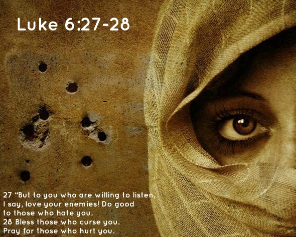 "Luke 6:27 ""But To You Who Are Willing To Listen, I Say"