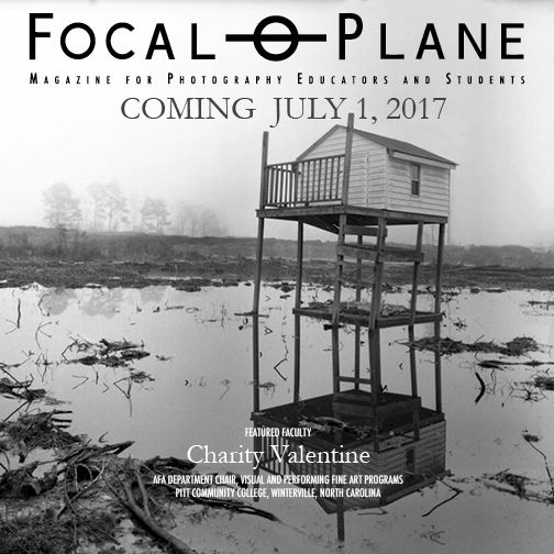 Focal Plane magazine No.1: Southeast, is 6 weeks away from publication! This inaugural issue will include Charity Valentine from Pitt Community College in Winterville, NC. Pre-purchase or subscribe at focalplanemagazine.com