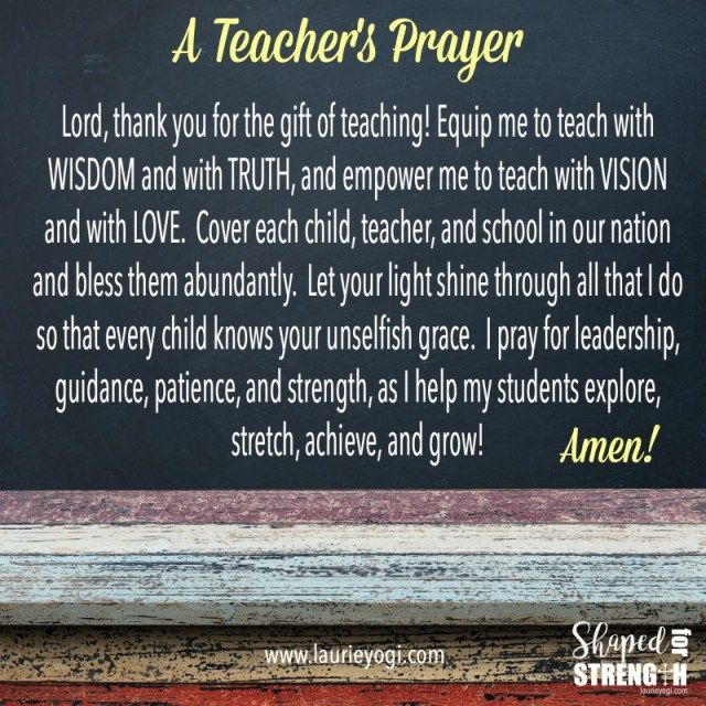 A teacher's prayer for for leadership, guidance, patience, and strength as we head back to school for a new year.
